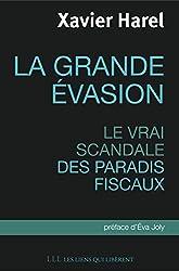 La grande évasion: Le vrai scandale des paradis fiscaux