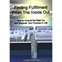 Finding Fulfillment From the Inside Out (English Edition)