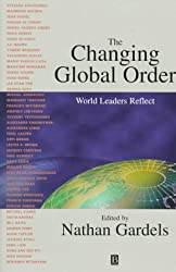 The Changing Global Order: A Political Memoir: World Leaders Reflect