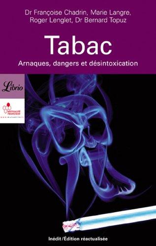 Tabac : Arnaques, dangers et désintoxication por Françoise Chadrin