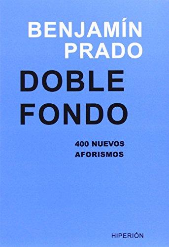 Doble fondo: 400 nuevos aforismos (Libros Hiperión) por Benjamín Prado Rodríguez