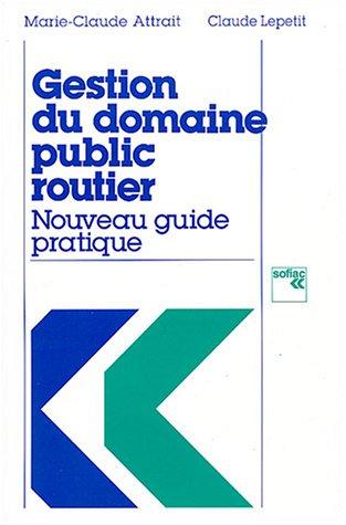 Gestion du domaine public routier : Nouveau guide pratique