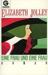 Jolley, Elizabeth - Eine Frau und eine Frau