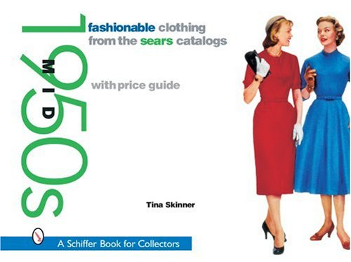 fashionable-clothing-from-the-sears-catalogs-mid-1950s-schiffer-book-for-collectors