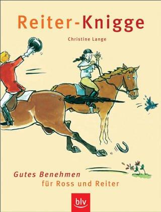 Reiter-Knigge: Gutes Benehmen für Ross und Reiter