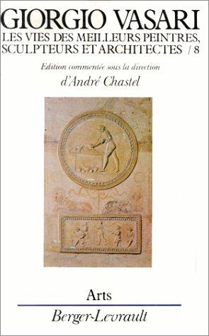 Les Vies des meilleurs peintres, sculpteurs et architectes, tome 8 par André Chastel