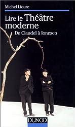 LIRE LE THEATRE MODERNE. De Claudel à Ionesco