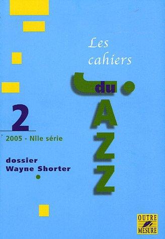 Cahiers du Jazz - N° 2 - Dossier Wayne Shorter