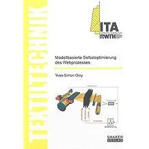 Modellbasierte Selbstoptimierung des Webprozesses (Textiltechnik/ Textile Technology)