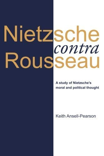 nietzsche-contra-rousseau-a-study-of-nietzsches-moral-and-political-thought-by-keith-ansell-pearson-