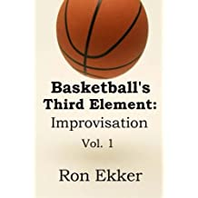 Basketball's Third Element:  Improvisation: Volume 1