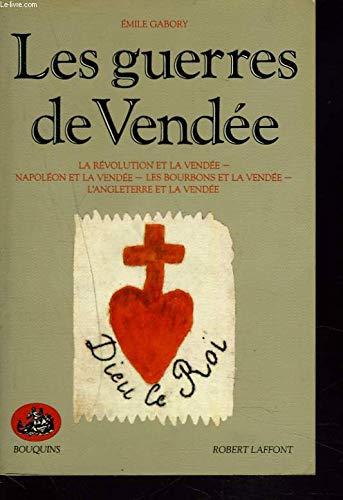 Les Guerres de Vendée par Emile Gabory