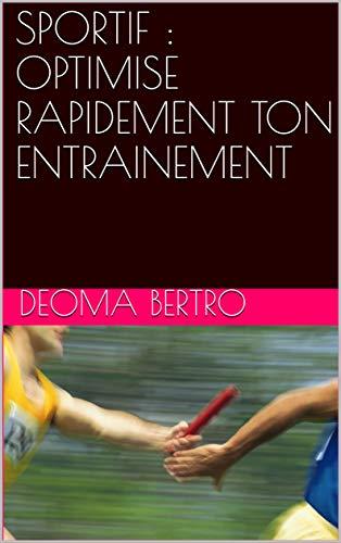 Couverture du livre SPORTIF : OPTIMISE RAPIDEMENT  TON ENTRAINEMENT