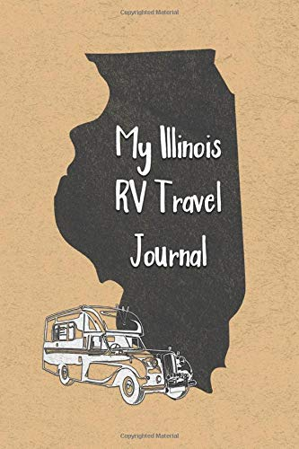 My Illinois RV Travel Journal: A Camping