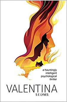 Valentina: A hauntingly intelligent psychological thriller by [Lynes, S. E.]