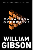 Mona Lisa Overdrive (The Neuromancer Trilogy) (English Edition)