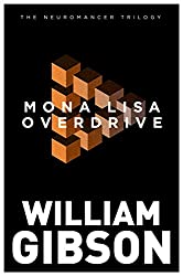 Mona Lisa Overdrive (The Neuromancer Trilogy)