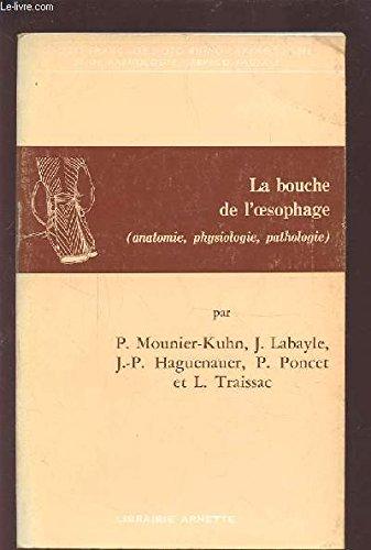 LA BOUCHE DE L'OESOPHAGE ( ANATOMIE, PHYSIOLOGIE, PATHOLOGIE). par COLLECTIF