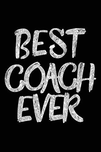 Best Coach Ever: Lined Notebook For Coaches V10 por Dartan Creations
