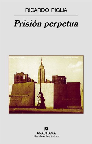 Prisión perpetua (Narrativas hispánicas) por Ricardo Piglia
