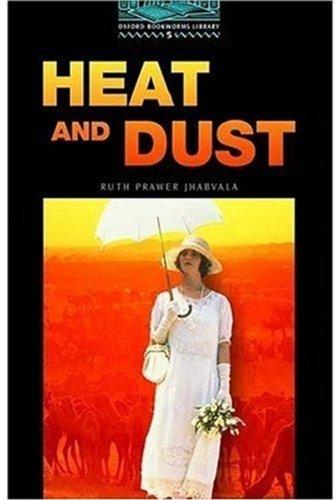 The Oxford Bookworms Library: Oxford Bookworms 5. Heat and Dust: 1800 Headwords por Varios Autores