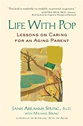 Life with Pop: Lessons on Caring for an Aging Parent by Janis Abrahms Spring (2010-05-04)