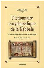 Dictionnaire encyclopédique de la Kabbale - Kabbale, kabbalistes, livres et terminologie de Georges Lahy