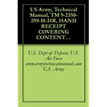US Army, Technical Manual, TM 9-2350-259-10-HR, HAND RECEIPT COVERING CONTENTS OF COMPONENTS OF END ITEM, (COEI), BASIC ISSUE ITEMS, (BII), AND ADDITIONAL ... military manuals on cd, (English Edition)