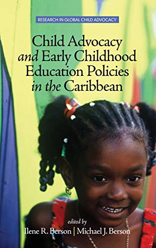 Child Advocacy and Early Childhood Education Policies in the Caribbean (HC) (Research in Global Child Advocacy)