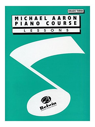 Michael Aaron Piano Course: Lessons Grade 3. Für Klavier