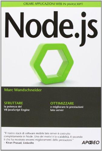 Node.js. Creare applicazioni web in JavaScript