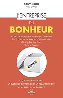 L'entreprise du bonheur: Comment faire de la culture d'entreprise un avantage concurrentiel… (Zen business) par [Hsieh, Tony]
