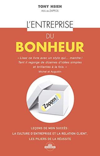L'entreprise du bonheur: Comment faire de la culture d'entreprise un avantage concurrentiel… (Zen business) par Tony Hsieh