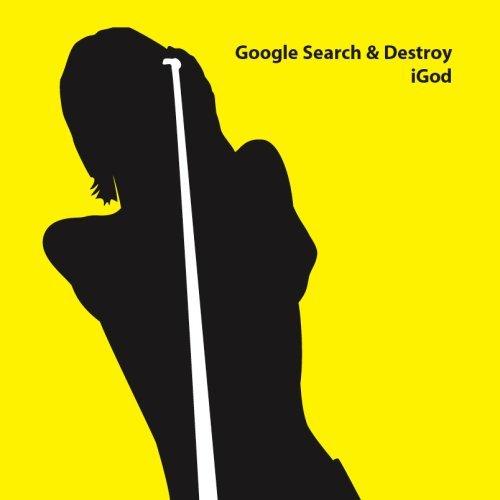 Preisvergleich Produktbild Google Search & Destroy by iGod (2007-02-02)