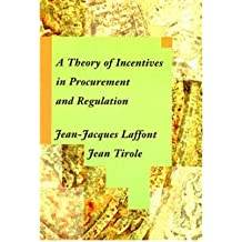 [(A Theory of Incentives in Procurement and Regulation )] [Author: Jean-Jacques Laffont] [Apr-1993]