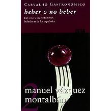 Beber o no beber : del vino y las costumbres bebedoras de los españoles (BEST SELLER ZETA BOLSILLO)