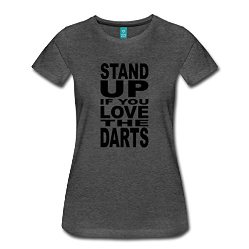Spreadshirt Stand Up If You Love The Darts Women's Premium T-Shirt