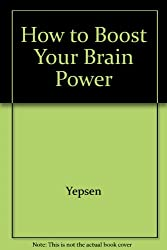 How to Boost Your Brain Power