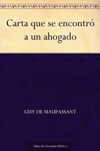 Carta que se encontró a un ahogado por Guy de Maupassant