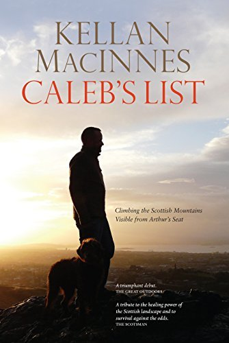 Caleb's List: Climbing the Mountains Visible from Arthur's Seat by Kellan MacInnes (2014-11-24)