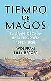 LEER ONLINE Tiempo de Magos: La gran década de la Filosofía (1919-1929) (Gratis)