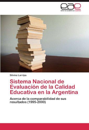 Sistema Nacional de Evaluación de la Calidad Educativa en la Argentina por Larripa Silvina