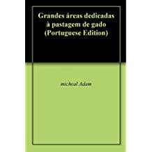 Grandes áreas dedicadas à pastagem de gado (Portuguese Edition)