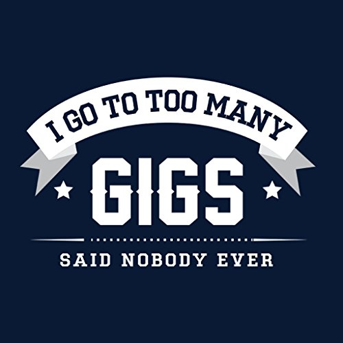 I Go To Too Many Gigs Says Nobody Ever Women's Sweatshirt Navy blue