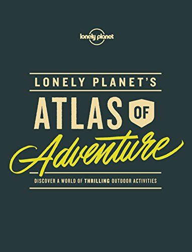 Lonely Planets Atlas of Adventure (English Edition) eBook ...