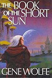 The Book of the Short Sun: On Blue's Waters, In Green's Jungles, and Return to the Whorl