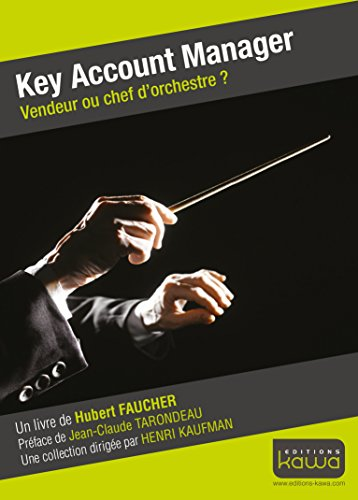 Key Account Manager - Vendeur ou chef d'orchestre?