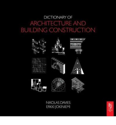 [(Dictionary of Architecture and Building Construction )] [Author: Erkki Jokiniemi] [Jul-2008]