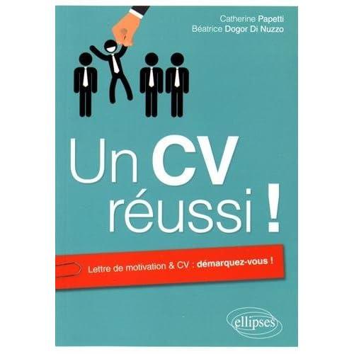 Un CV Reussi ! Lettre de Motivation & CV : Démarquez-vous !