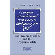 Economic Rationalism Rural Society: The Heroninos Archive and the Appianus Estate (Cambridge Classical Studies)